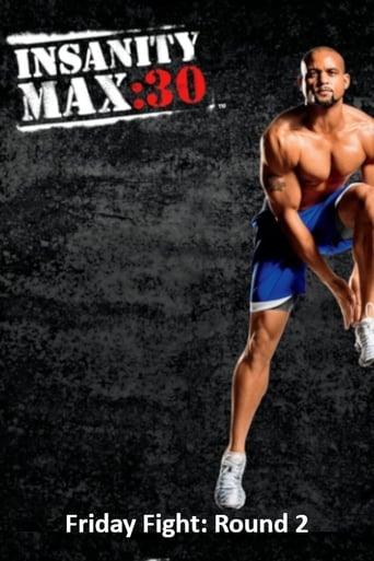 Insanity Max: 30 - Friday Fight: Round 2
