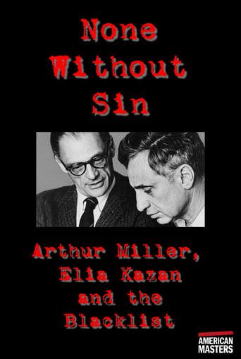 Arthur Miller, Elia Kazan and the Blacklist: None Without Sin
