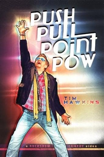 Tim Hawkins: Push Pull Point Pow
