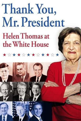 Thank You, Mr. President: Helen Thomas at the White House