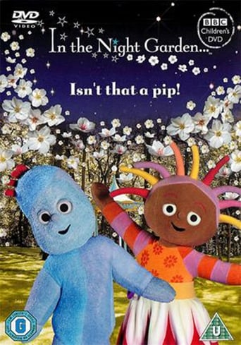 In The Night Garden... Isn't That a Pip!