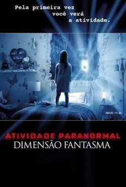 poster Atividade Paranormal: Dimensão Fantasma Torrent (2015) Dublado / Dual Áudio BluRay 1080p – Download