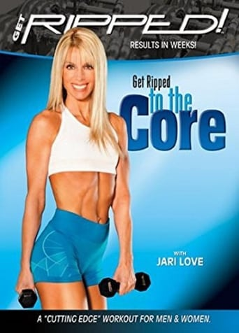 Get Ripped! with Jari Love: Get Ripped to the Core