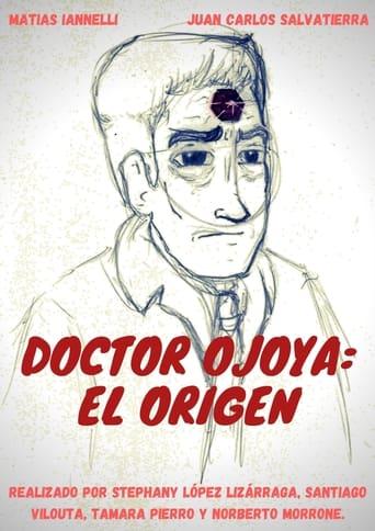 Doctor Ojoya: El Origen