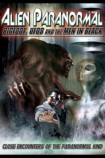 Alien Paranormal: Bigfoot, UFO's and the Men in Black