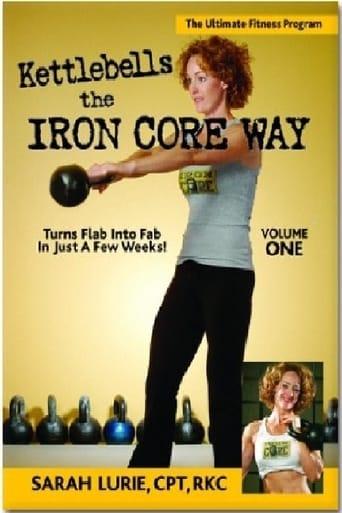 Kettlebells The Iron Core Way Volume 1