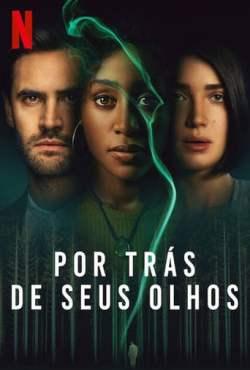 Por Trás de Seus Olhos 1ª Temporada Completa Torrent (2021) Dublado 5.1 WEB-DL 1080p – Download