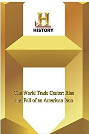 The World Trade Center - Rise and Fall of an American Icon