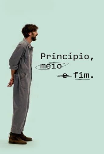 Princípio, Meio e Fim