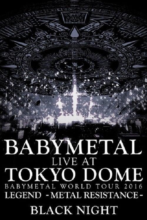 Babymetal - Live at Tokyo Dome: Black Night - World Tour 2016 (2017)