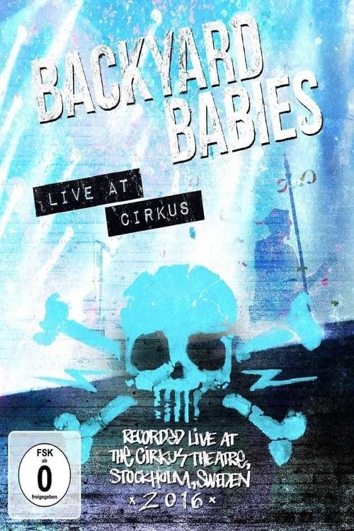 Backyard Babies: Live at Cirkus (2017)