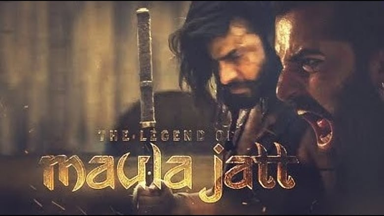 Watch The Legend Of Maula Jatt Full Movie HD Online Free