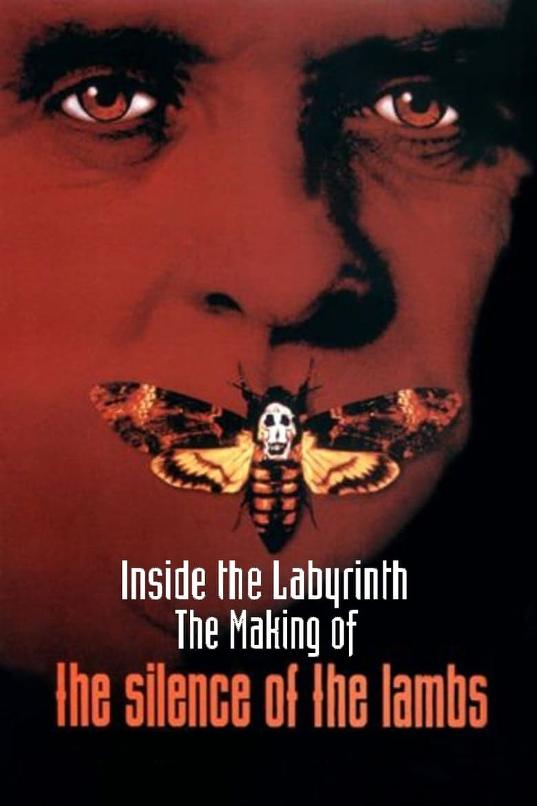 Inside the Labyrinth: The Making of 'The Silence of the Lambs'