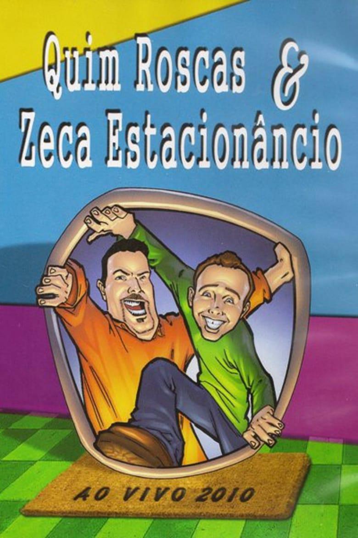 Quim Roscas & Zeca Estacionâncio Ao Vivo