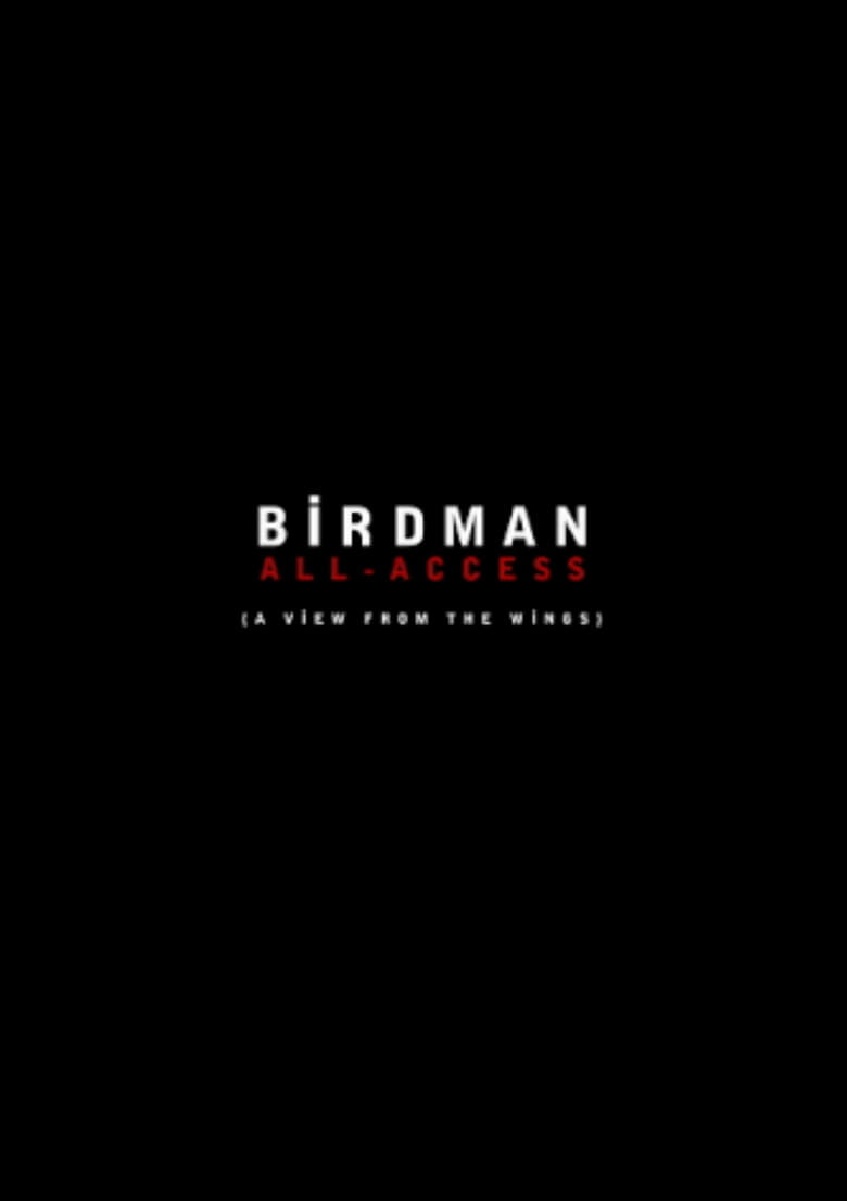 Birdman: All-Access (A View From the Wings)