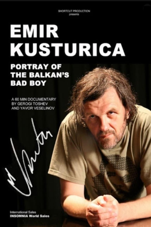 Kusturica - Balkan's Bad Boy