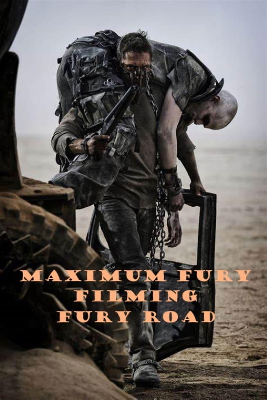 Maximum Fury: Filming 'Fury Road'