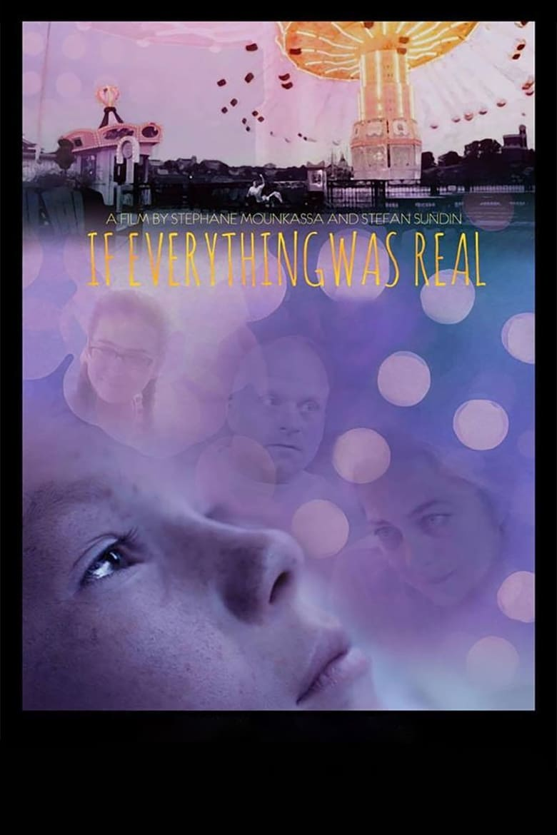 If Everything Was Real