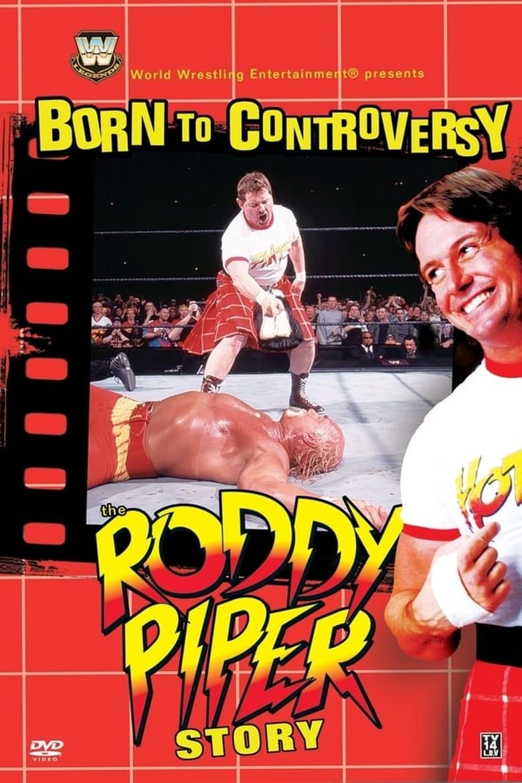 Born to Controversy: The Roddy Piper Story