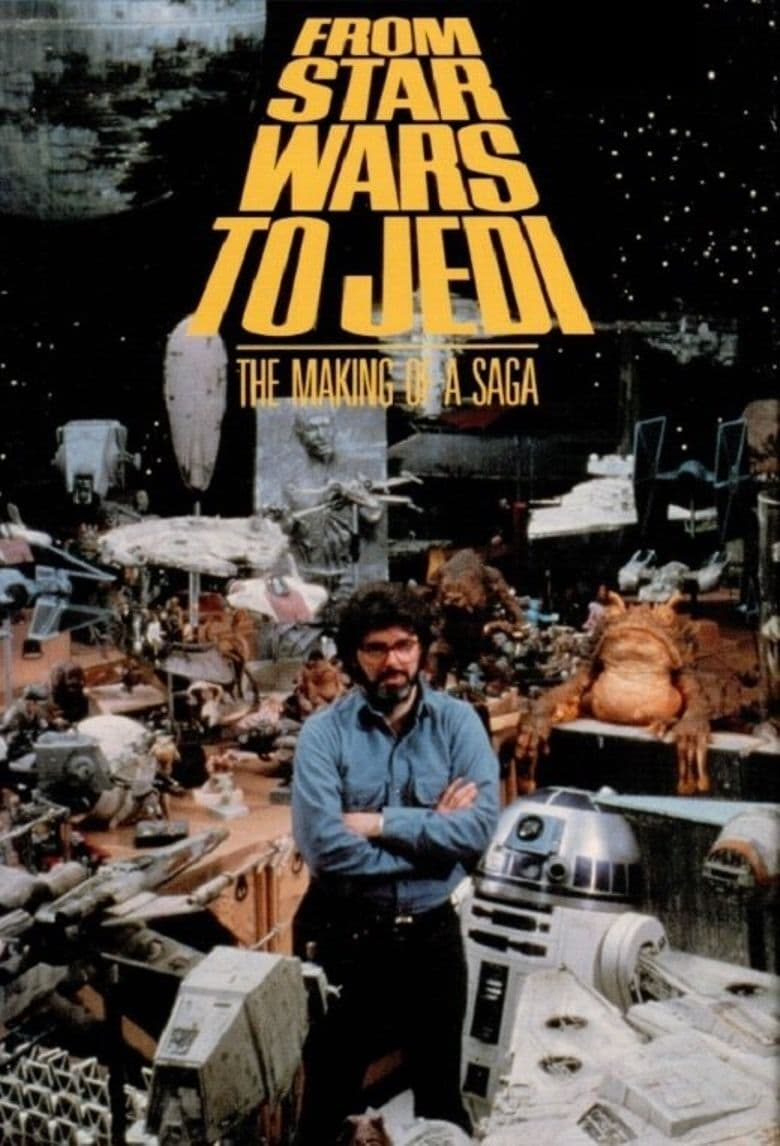 From 'Star Wars' to 'Jedi' : The Making of a Saga