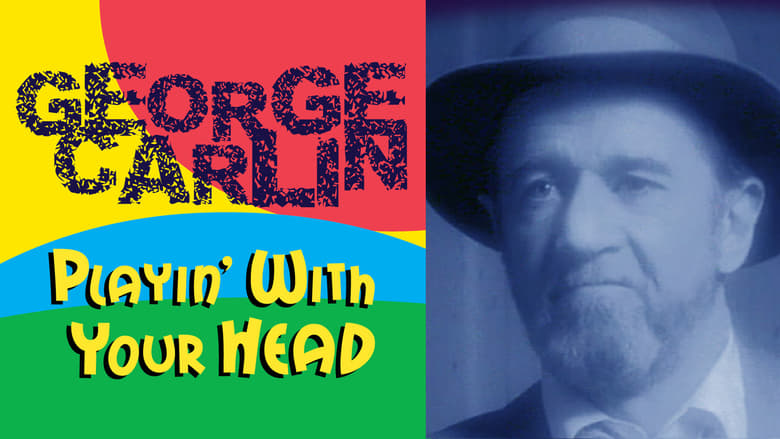 George Carlin: Playin' with Your Head