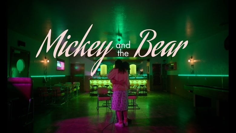 米奇和熊(2019)完整版小鴨— 線上看HD《Mickey and the Bear.HD》 BT/BD/IMAX下載|HK 1080P