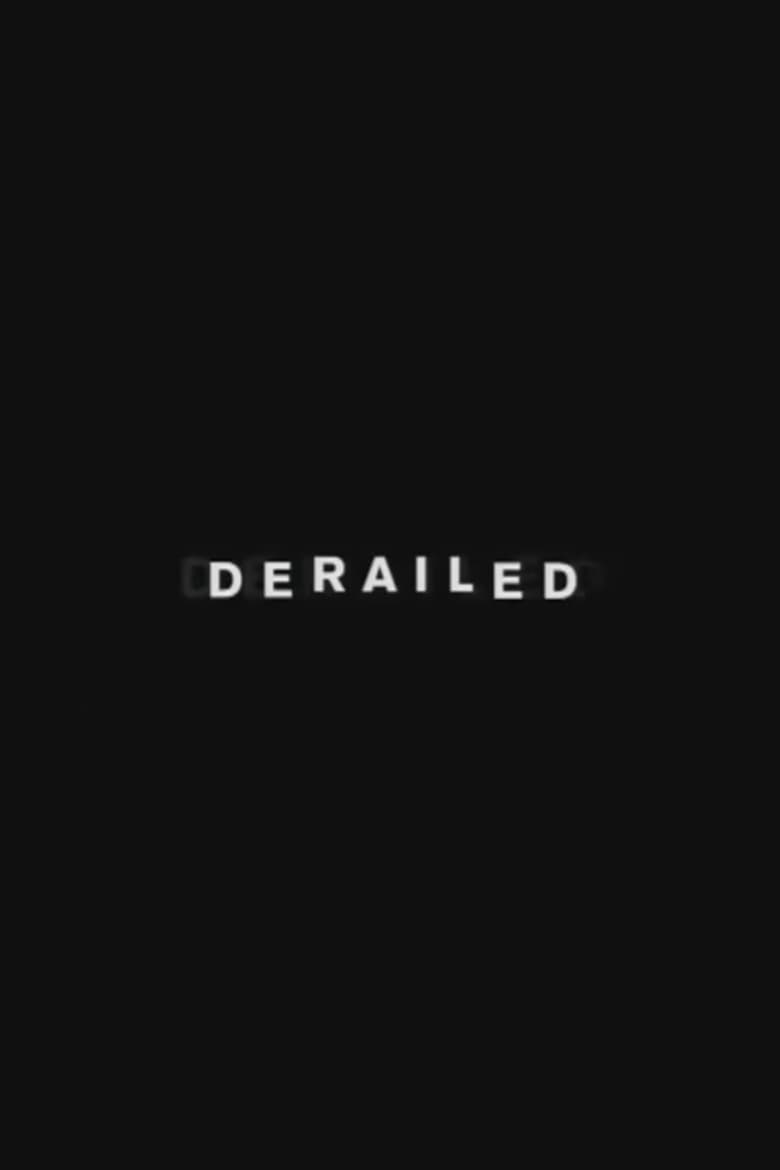 The Making of Derailed