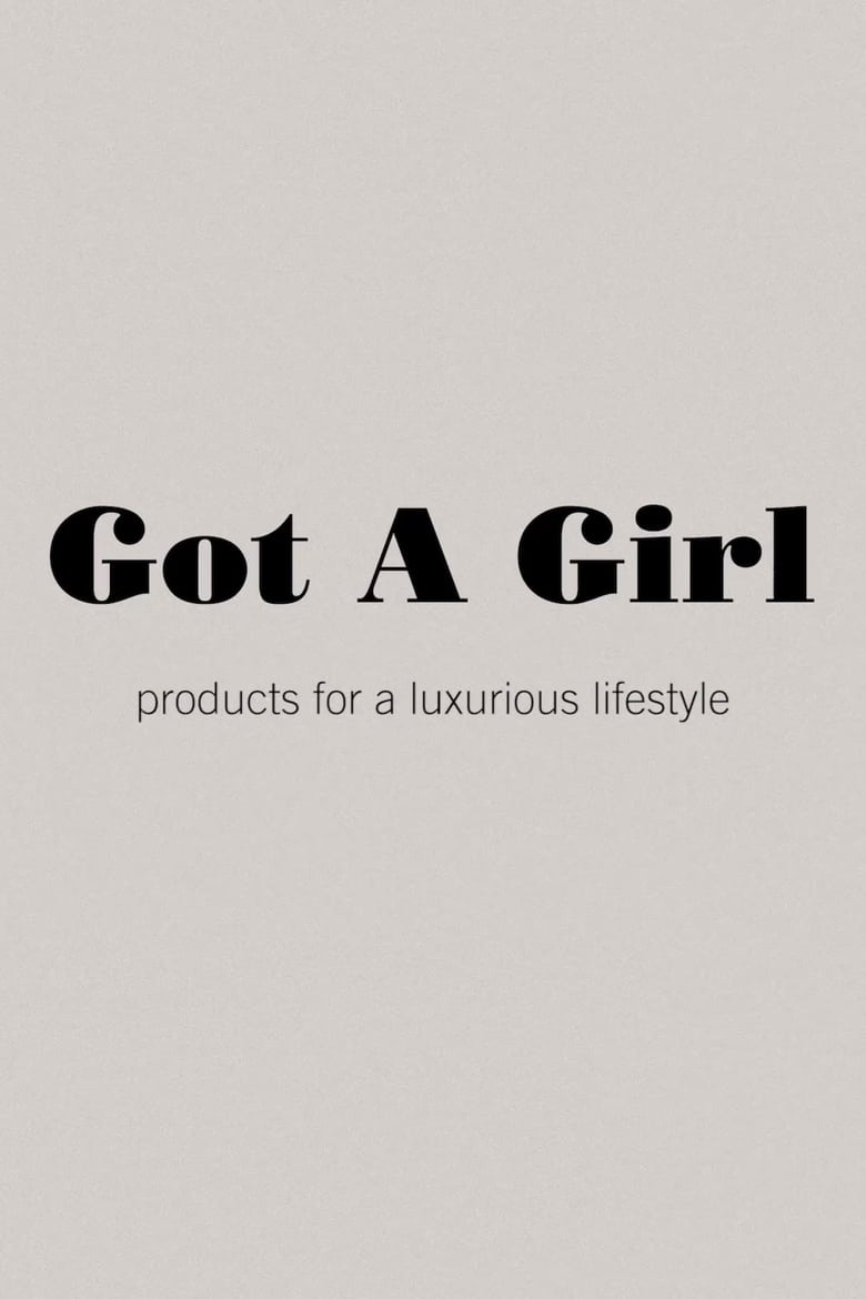 Got A Girl: products for a luxurious lifestyle
