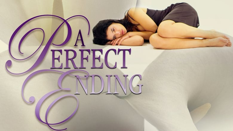 Watch A Perfect Ending Full Movie Online Free