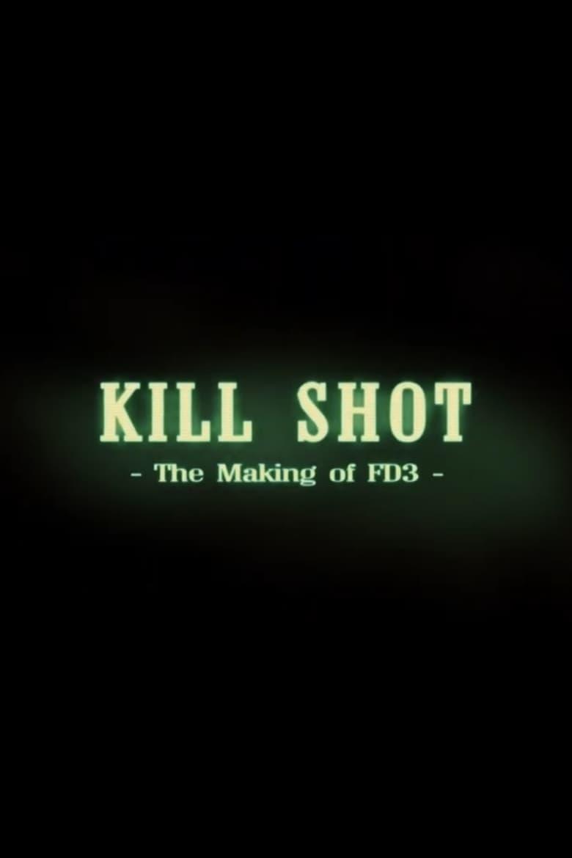 Kill Shot: The Making of 'FD3'