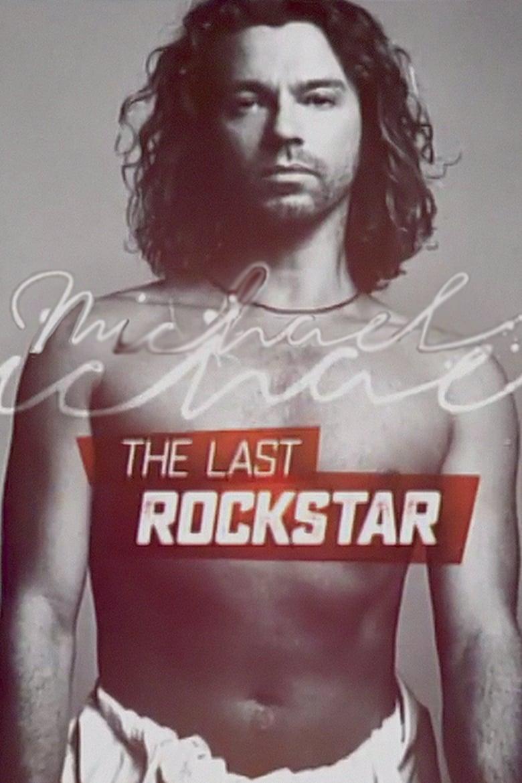 Michael Hutchence: The Last Rockstar