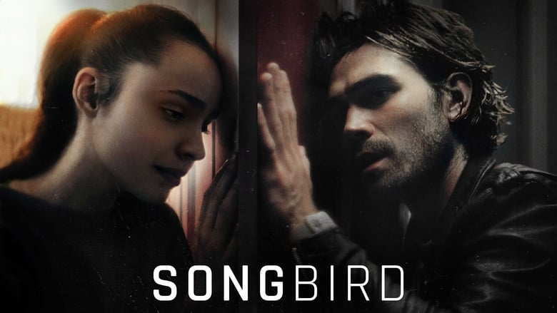 Watch Songbird Full Movie HD Online Free