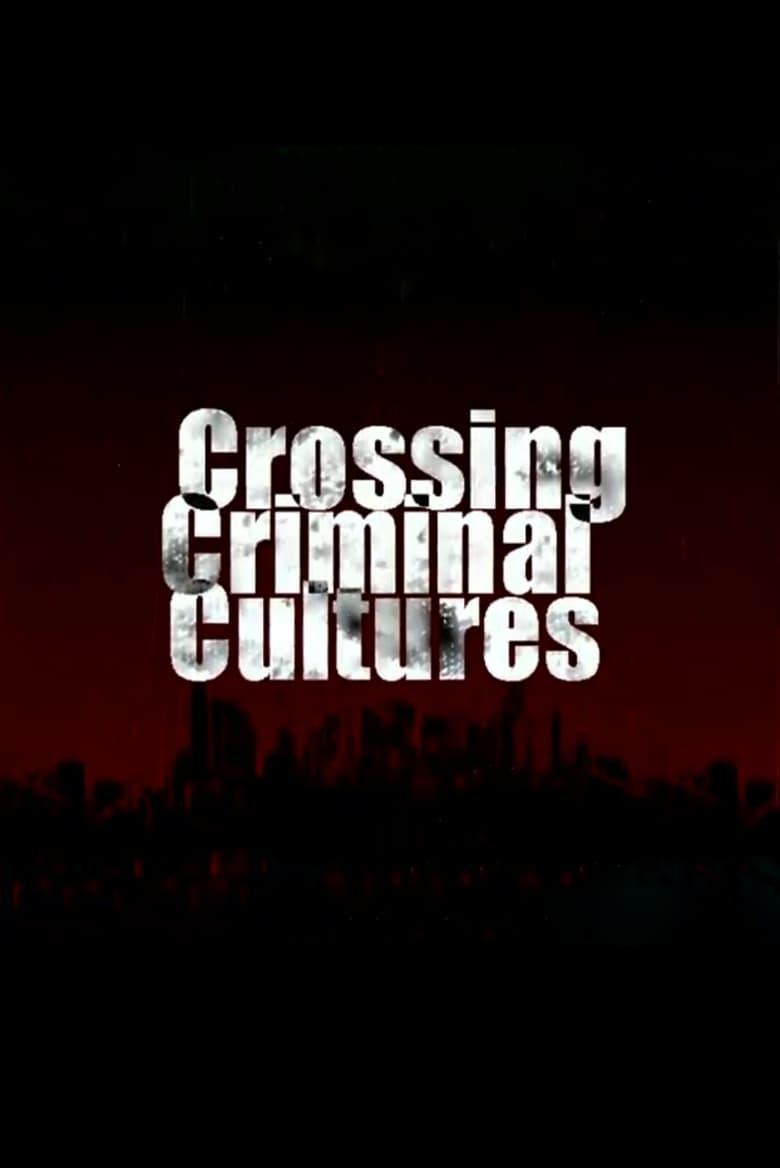 Crossing Criminal Cultures