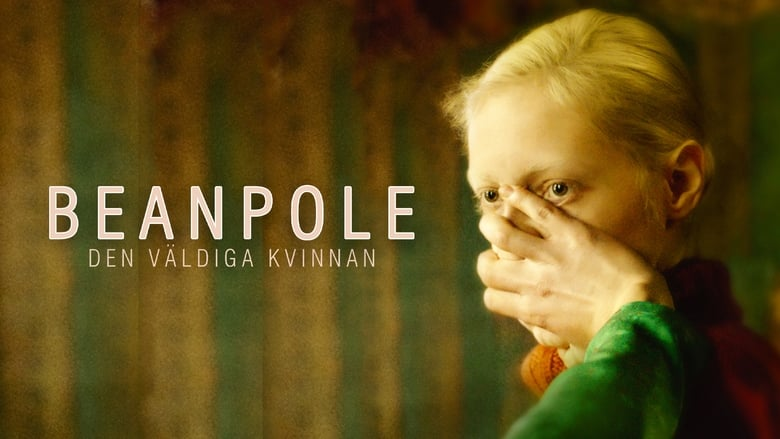 Watch Beanpole Full Movie HD Online Free