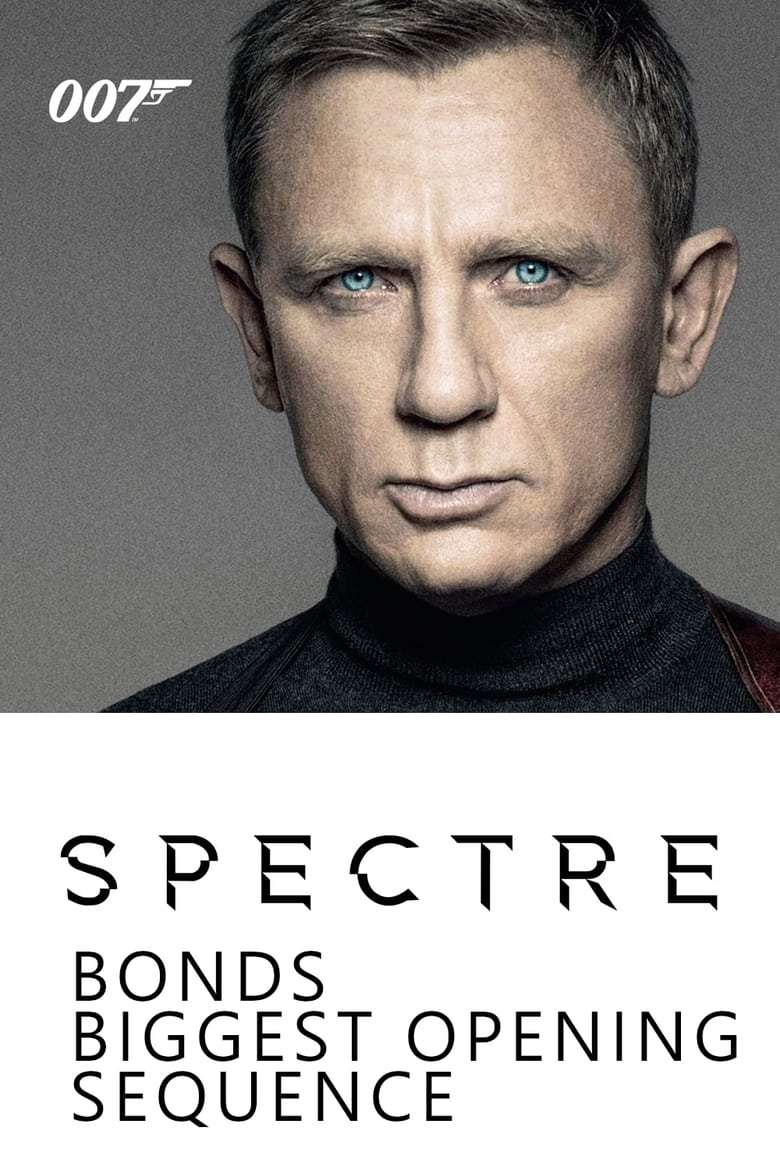 Spectre: Bond's Biggest Opening Sequence