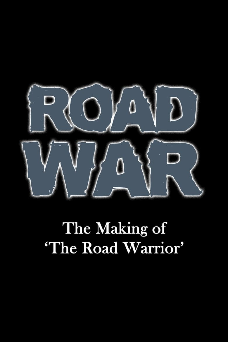 Road War: The Making of 'The Road Warrior'