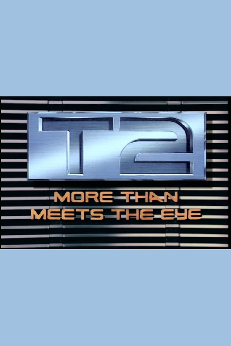 T2: More Than Meets the Eye