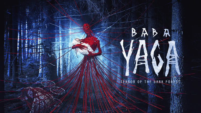 Baba Yaga: Terror of the Dark Forest 2020
