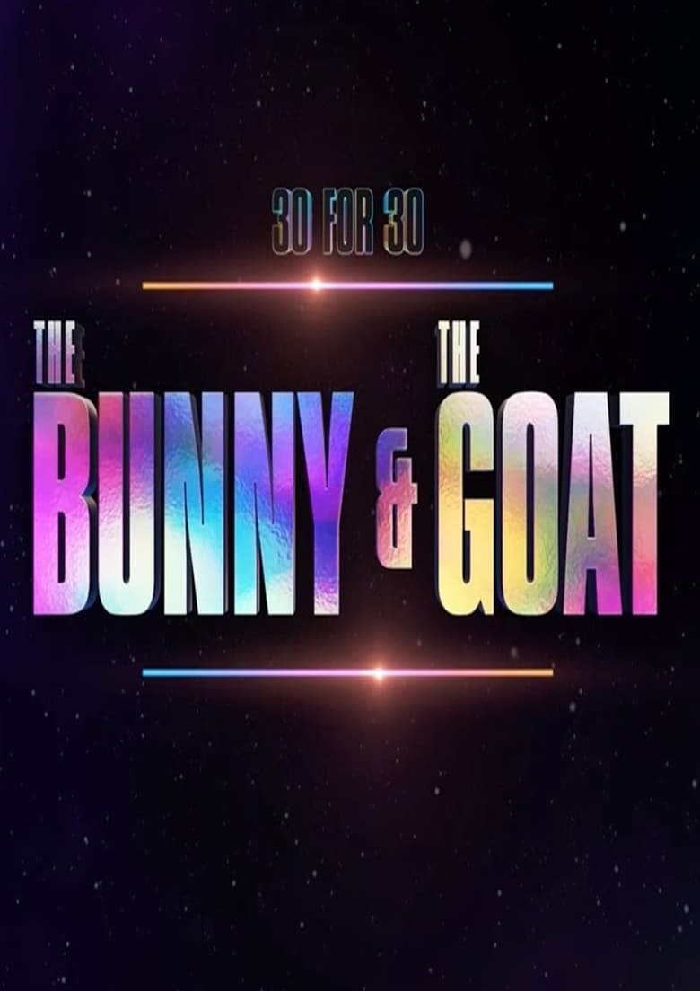 30 for 30: The Bunny & the GOAT
