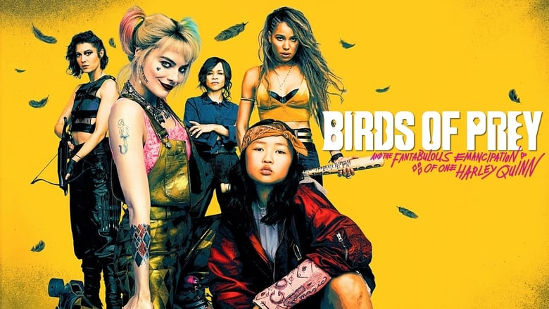 Birds of Prey (and the Fantabulous Emancipation of One Harley Quinn) 2020