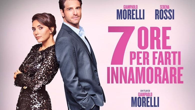 Watch 7 Ore Per Farti Innamorare Full Movie HD Online Free