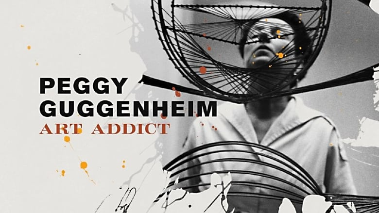 Watch Peggy Guggenheim: Art Addict Full Movie HD Online Free
