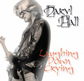 "Daryl Hall ""Laughing Down Crying"""