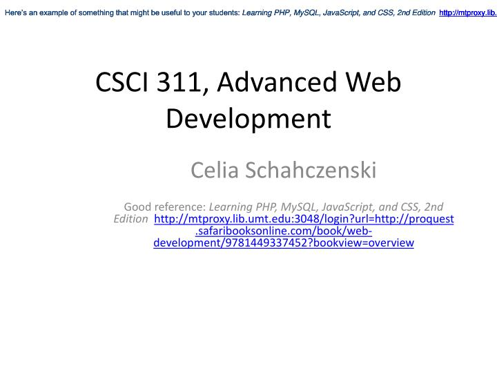 PPT - CSCI 311 . Advanced Web Development PowerPoint Presentation. free download - ID:1694667