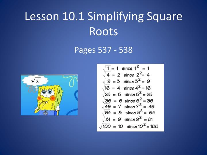 Ppt  Lesson 101 Simplifying Square Roots Powerpoint Presentation  Id1894066