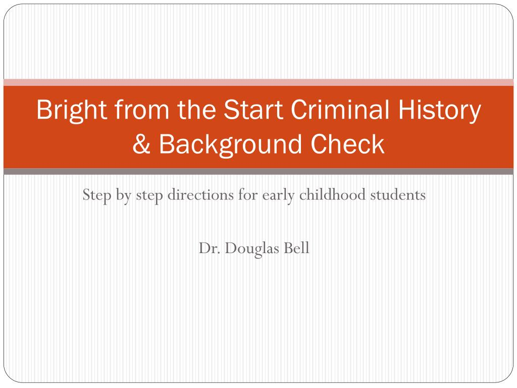 PPT - Bright from the Start Criminal History & Background Check PowerPoint Presentation - ID:1986551