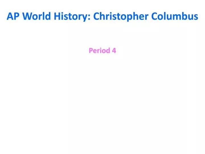 Ppt  Ap World History Christopher Columbus Powerpoint