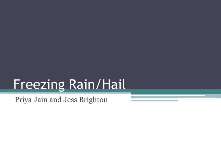 PPT - Freezing Rain/Hail PowerPoint Presentation - ID:2158317