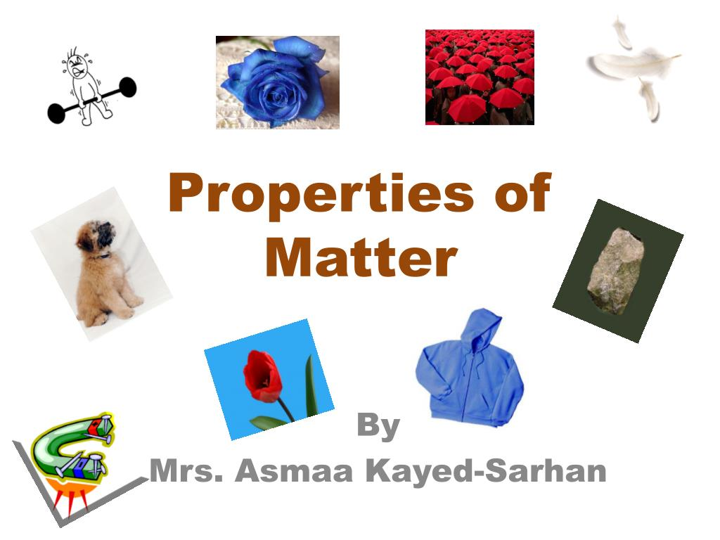 PPT  Properties of Matter PowerPoint Presentation  ID