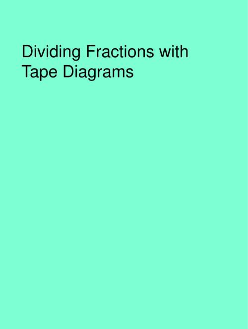small resolution of dividing fractions with tape diagrams